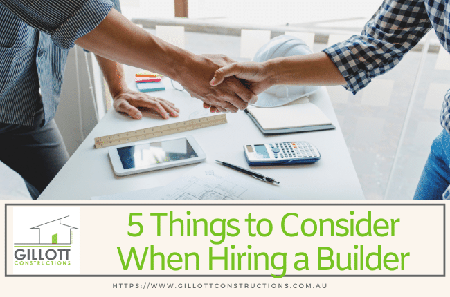 5 Things to Consider When Hiring a Builder