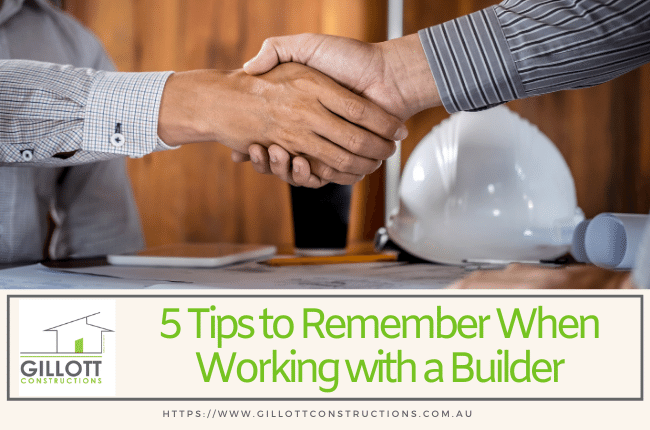 5 Tips to Remember When Working with a Builder